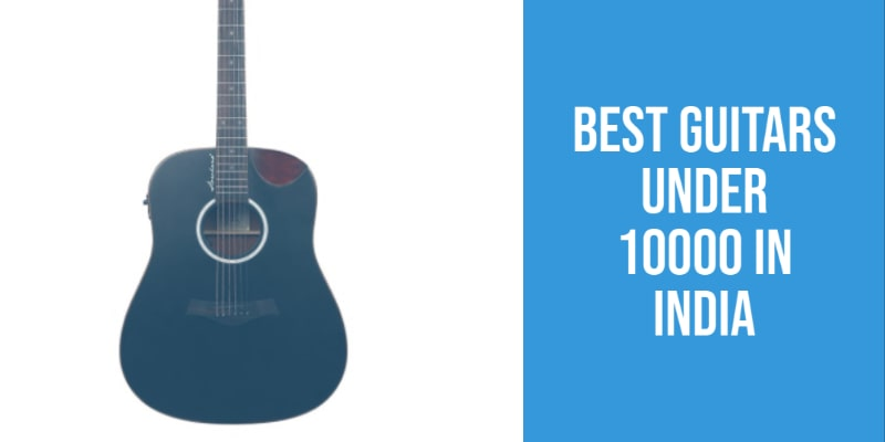 best guitars in India under 10000